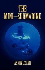 The Mini–submarine - Askin Ozcan
