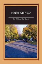On A Dead End Street - Ehrin Manske