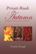 Private Roads in Autumn - Charles Rough