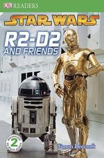 Star Wars : R2-D2 and Friends - Simon Beecroft
