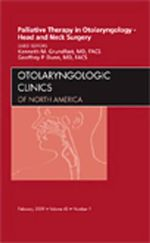 Palliative Therapy in Otolaryngology - Head and Neck Surgery, An Issue of Otolaryngologic Clinics : An Issue of Otolaryngologic Clinics - Kenneth Grundfast