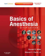 Basics of Anesthesia : Expert Consult - Online and Print - Ronald D. Miller