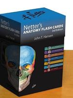 Netter's Anatomy Flash Cards :  With Online Student Consult Access - John T. Hansen