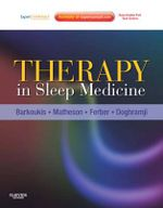 Therapy in Sleep Medicine : Expert Consult - Online and Print - Teri J. Barkoukis