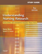 Study Guide for Understanding Nursing Research : Building an Evidence-Based Practice - Nancy Burns