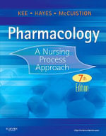 Pharmacology : A Nursing Process Approach - Joyce LeFever Kee