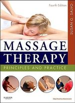 Massage Therapy : Principles and Practice - Susan G. Salvo