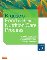 Krause's Food & the Nutrition Care Process : 13th edition, 2011  - L. Kathleen Mahan