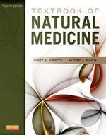 Textbook of Natural Medicine - Joseph E. Pizzorno