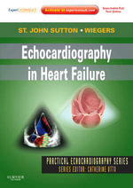 Echocardiography in Heart Failure : Practical Echocardiography - Martin G. St.John Sutton