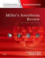 Miller's Anesthesia Review : Expert Consult - Online and Print - Lorraine Sdrales