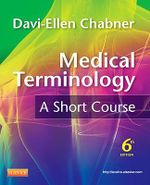 Medical Terminology : A Short Course - Davi-Ellen Chabner