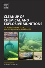 Cleanup of Chemical and Explosive Munitions : Location, Identification and Environmental Remediation - Richard Albright