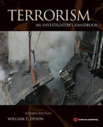 Terrorism : An Investigator's Handbook - William E. Dyson