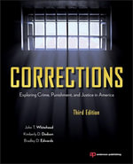 Corrections : Exploring Crime, Punishment, and Justice in America - John T. Whitehead