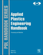 Applied Plastics Engineering Handbook : Processing and Materials