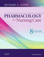 Pharmacology for Nursing Care - Richard A. Lehne