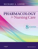 Pharmacology for Nursing Care - Richard A. Lehne