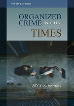 Organized Crime in Our Times - Jay S. Albanese