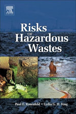 Risks of Hazardous Wastes - Paul E. Rosenfeld