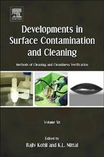 Developments in Surface Contamination and Cleaning: Volume 6 : Methods of Cleaning and Cleanliness Verification - Rajiv Kohli