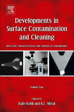 Developments in Surface Contamination and Cleaning: v. 4 : Detection, Characterization, and Analysis of Contaminants - Rajiv Kohli