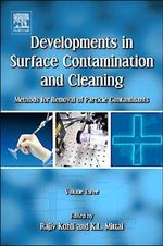Developments in Surface Contamination and Cleaning: Volume 3 : Methods for Removal of Particle Contaminants - Rajiv Kohli