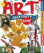 The Art Creativity Book : With Games, Cut-Outs, Art Paper, Stickers, and Stencils - Ruth Thomson