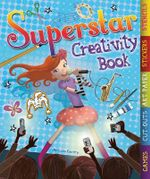 The Superstar Creativity Book : With Games, Cut-Outs, Art Paper, Stickers, and Stencils - Melissa Fairley