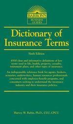 Dictionary of Insurance Terms - Harvey W. Rubin