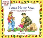 Come Home Soon : A First Look at When a Parent Goes to War - Pat Thomas