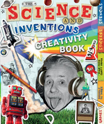 The Science and Inventions Creativity Book : Games, Models to Make, High-Tech Craft Paper, Stickers, and Stencils - Ruth Thomson