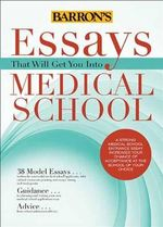 Essays That Will Get You into Medical School - Chris Dowhan