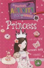 Princess : Includes Games, Cutouts, Foldout Scenes, Textures, Stickers, and Stencils - Andrea Pinnington