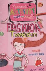 Fashion Tween : Includes Games, Cutouts, Foldout Scenes, Textures, Stickers, and Stencils - Andrea Pinnington