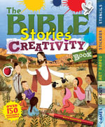The Bible Stories Creativity Book : With Games, Cut-Outs, Art Paper, Stickers, and Stencils - Moira Butterfield