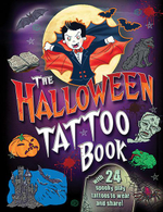 The Halloween Tattoo Book : With 24 Spooky Play Tattoos to Wear and Share! - Caroline Rowlands
