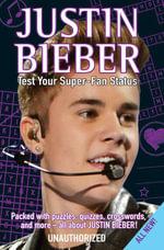 Justin Bieber : Test Your Super-Fan Status - Jo Strange