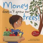 Money Doesn't Grow on Trees! : Life Lessons (Barron's) - Jennifer Moore-Mallinos