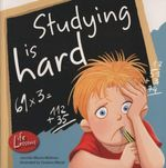Studying Is Hard : Life Lessons (Barron's) - Jennifer Moore-Mallinos