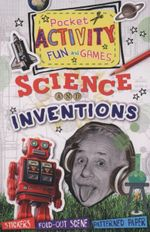 Science and Inventions Pocket Activity Fun and Games : Games and Puzzles, Fold-Out Scenes, Patterned Paper, Stickers! - Ruth Thomson