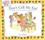 Don't Call Me Fat! : A First Look at Being Overweight - Pat Thomas