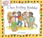 I Am Feeling Bashful : A First Look at Shyness - Pat Thomas