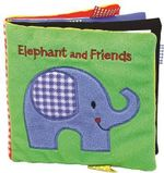 Elephant and Friends : A Soft and Fuzzy Book for Baby - Rettore