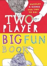 Two-Player Big Fun Book : Puzzles & Games for Two to Do! - Lydia Crook