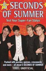 5 Seconds of Summer : Test Your Super-Fan Status - Michael O'Mara Books