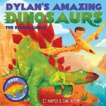 Dylan's Amazing Dinosaur: The Stegosaurus : With Pull-Out, Pop-Up Dinosaur Inside! - E T Harper