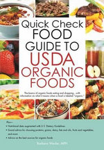 Quick Check Guide to Usda Organic Foods : Discover the Benefits of Going Organic for Your Health, the Community, and the Environment - Barbara Wexler