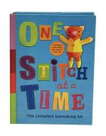 One Stitch at a Time : The Complete Toy-Making Kit - Gen Green