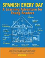 Spanish Every Day : A Learning Adventure for Young Readers - William C. Harvey